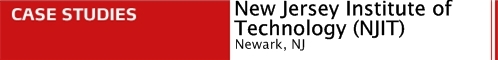 Case Studies: New Jersey Institute of Technology, Newark, NJ